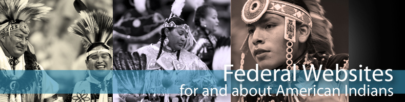 Federal Websites For and About American Indians